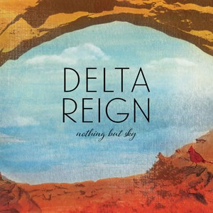 Nothing But Sky from Delta Reign !