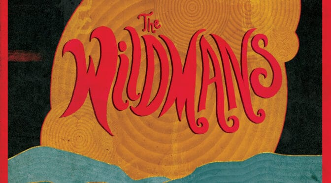 THE WILDMANS – New Self-Titled Album Available Today